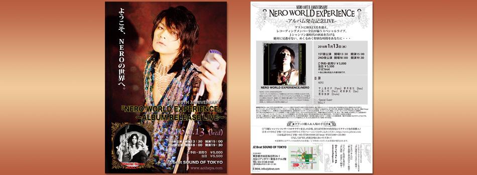 『NERO WORLD EXPERIENCE』 ~アルバム発売記念LIVE~ ゲストにROLLY氏を迎え、レコーディングメンバー全員が揃うスペシャルライブ。 J-シャンソン新時代の到来を告げる絶対に見逃せない、めくるめく特別な時間をあなたに・・・